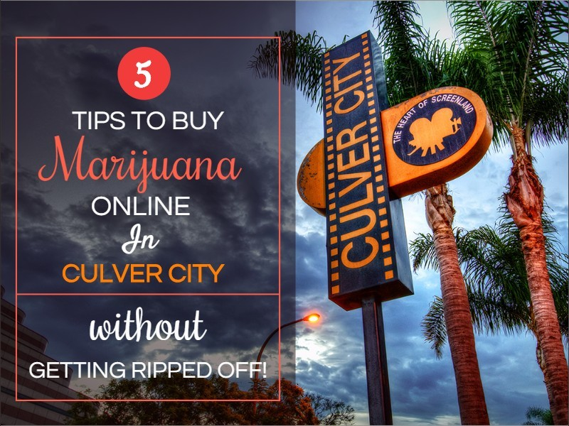 5 Tips To Buy Marijuana Online In Culver City