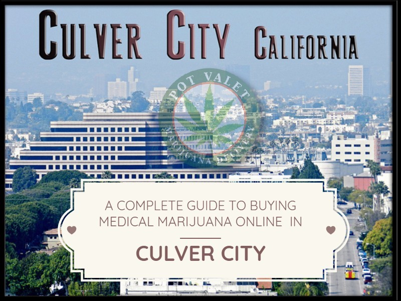 Your Complete Guide to Buying Medical Marijuana Online in Culver City