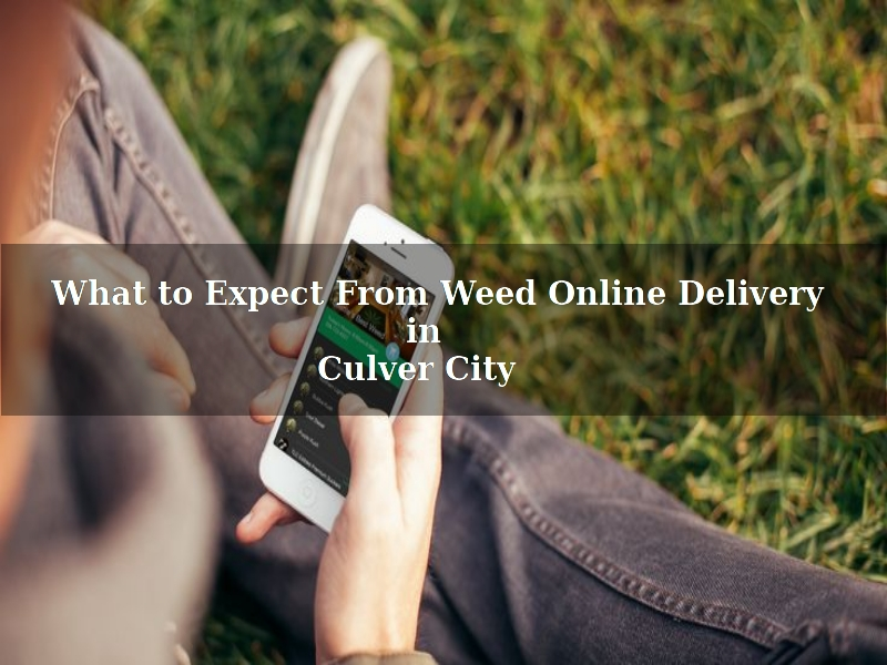 Weed-Online-Delivery-in-Culver-City